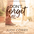 Don't Forget Me Lib/E: Ridgewater High Romance Book 2 Cover Image