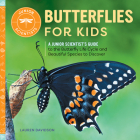 Butterflies for Kids: A Junior Scientist's Guide to the Butterfly Life Cycle and Beautiful Species to Discover (Junior Scientists) Cover Image
