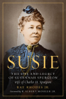 Susie: The Life and Legacy of Susannah Spurgeon, wife of Charles H. Spurgeon Cover Image