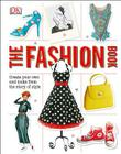 The Fashion Book: Create Your Own Cool Looks from the Story of Style Cover Image