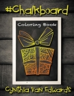 #Chalkboard #Coloring Book: #Chalkboard is Coloring Book #4 in the Adult Coloring Book Series Celebrating #Love and #Friendship (Coloring Books, C Cover Image