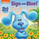 Sign with Blue! (Blue's Clues & You): An Introduction to Sign Language Cover Image