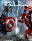 Civil War Marvel Coloring Book: Marvel Civil War Coloring Book for Adults and KI Cover Image