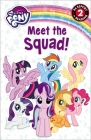My Little Pony: Meet the Squad! (Passport to Reading Level 2) Cover Image