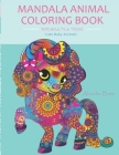 Mandala Animal Coloring Book For Adults and Teens: Cute Baby Animals Cover Image