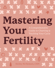 Mastering Your Fertility: A Comprehensive Guide to Charting and Tracking Your Cycle Cover Image