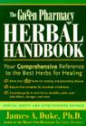 The Green Pharmacy Herbal Handbook: Your Comprehensive Reference to the Best Herbs for Healing Cover Image