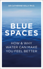 Blue Spaces: How and Why Water Can Make You Feel Better Cover Image