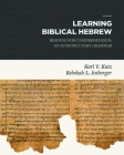 Learning Biblical Hebrew: Reading for Comprehension: An Introductory Grammar Cover Image