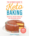 The Ultimate Guide to Keto Baking: Master All the Best Tricks for Low-Carb Baking Success Cover Image
