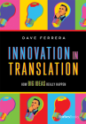 Innovation in Translation: How Big Ideas Really Happen Cover Image