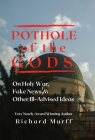 Pothole of the Gods: On Holy War, Fake News and Other Ill-Advised Ideas Cover Image