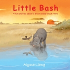 Little Bash: 4 fun stories about a brave baby black rhino (Animal Kingdom #2) Cover Image