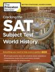 Cracking the SAT Subject Test in World History, 2nd Edition: Everything You Need to Help Score a Perfect 800 (College Test Preparation) Cover Image