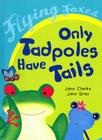 Only Tadpoles Have Tails (Flying Foxes) Cover Image