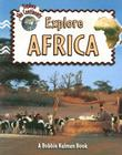 Explore Africa (Explore the Continents #1) Cover Image
