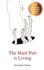 The Hard Part is Living: Poems about falling in love with life again Cover Image