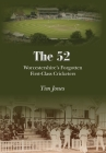The 52: Worcestershire's Forgotten First Class Cricketers Cover Image