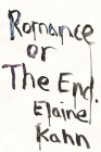 Romance or the End: Poems Cover Image