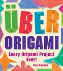 Uber Origami: Every Origami Project Ever! Cover Image