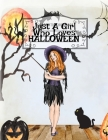 Just A Girl Who Loves Halloween: Fall Composition Book For Spooky & Creepy Haunted House Stories - Best Friend Autumn Journal Gift To Write In Holiday Cover Image