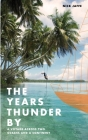 The Years Thunder by: A voyage across two oceans and a continent Cover Image