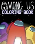 Among Us Coloring Book: +40 Pages HQ Illustrations One Sided Images, Kids Coloring Books, Coloring Book for Among Us Fans. Cover Image