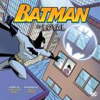 Batman Is Loyal (DC Super Heroes Character Education) Cover Image