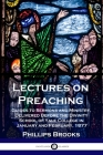 Lectures on Preaching: Guides to Sermons and Ministry, Delivered Before the Divinity School of Yale College in January and February, 1877 Cover Image