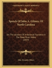 Speech Of John A. Gilmer, Of North Carolina: On The Location Of A National Foundery In The Deep River Valley (1859) Cover Image
