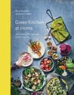 Green Kitchen at Home: Quick and Healthy Vegetarian Food for Every Day Cover Image