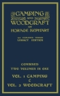 Camping And Woodcraft - Combined Two Volumes In One - The Expanded 1921 Version (Legacy Edition): The Deluxe Two-Book Masterpiece On Outdoors Living A Cover Image