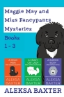 Maggie May and Miss Fancypants Mysteries Books 1 - 3 Cover Image