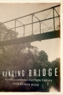 Hanging Bridge: Racial Violence and America's Civil Rights Century Cover Image