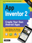App Inventor 2: Create Your Own Android Apps Cover Image