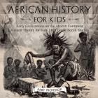 African History for Kids - Early Civilizations on the African Continent - Ancient History for Kids - 6th Grade Social Studies Cover Image