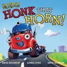 Honk That Horn! (Jon Scieszka's Trucktown) Cover Image