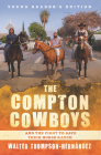The Compton Cowboys: Young Readers' Edition: And the Fight to Save Their Horse Ranch Cover Image