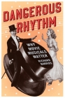 Dangerous Rhythm: Why Movie Musicals Matter Cover Image