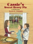 Cassie's Sweet Berry Pie: A Civil War Story Cover Image