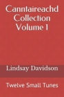 Canntaireachd Collection Volume 1: Twelve Small Tunes Cover Image