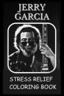 Stress Relief Coloring Book: Colouring Jerry Garcia Cover Image