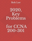 2020, Key Problems for CCNA 200-301 Cover Image