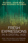 Fresh Expressions in a Digital Age: How the Church Can Prepare for a Post Pandemic World Cover Image