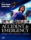 Accident & Emergency: Theory Into Practice Cover Image