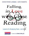Falling in Love with Close Reading: Lessons for Analyzing Texts--And Life Cover Image