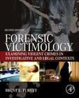 Forensic Victimology: Examining Violent Crime Victims in Investigative and Legal Contexts Cover Image