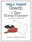 Table Tennis Coach 2020-2021 Diary Planner: Organize all Your Games, Practice Sessions & Meetings with this Convenient Monthly Scheduler Cover Image