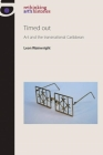 Timed Out: Art and the Transnational Caribbean (Rethinking Art's Histories) Cover Image
