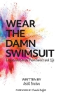 Wear the Damn Swimsuit: Lessons and Stories from Cancer and Life Cover Image